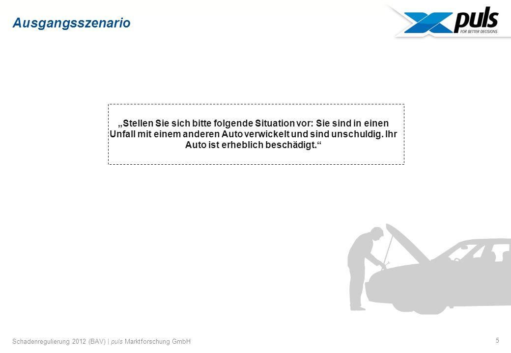 6 Schadenregulierung 2012 (BAV) | puls Marktforschung GmbH Schadenabwicklung – wer muss für den Schaden aufkommen.