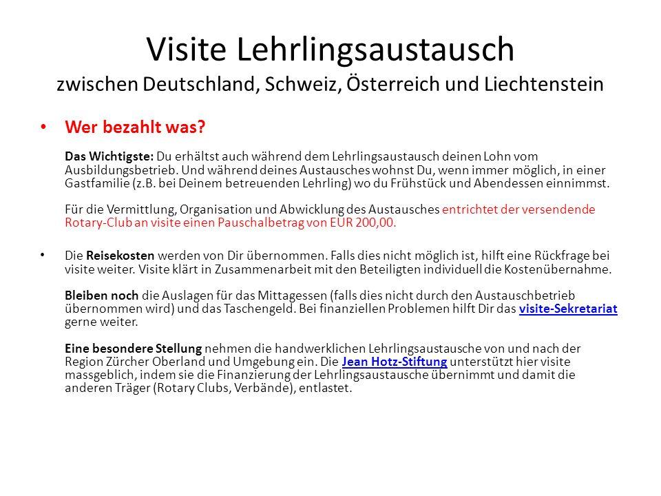 Visite Lehrlingsaustausch zwischen Deutschland, Schweiz, Österreich und Liechtenstein Wer bezahlt was? Das Wichtigste: Du erhältst auch während dem Le