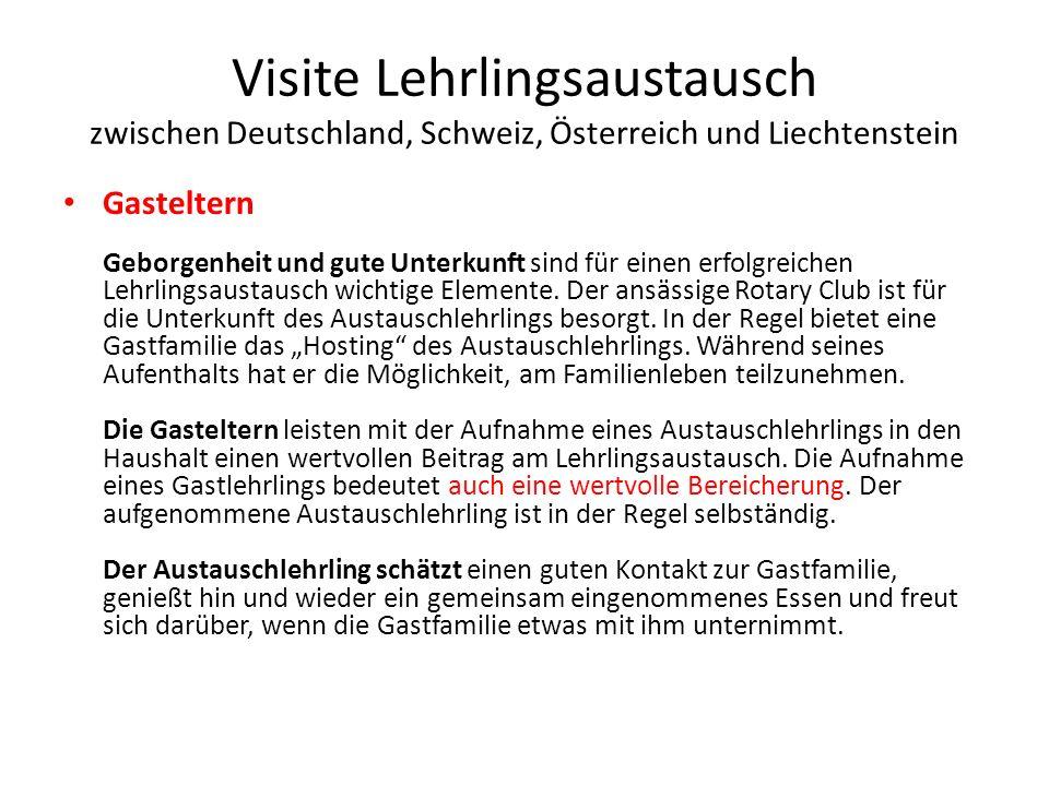 Visite Lehrlingsaustausch zwischen Deutschland, Schweiz, Österreich und Liechtenstein Gasteltern Geborgenheit und gute Unterkunft sind für einen erfol