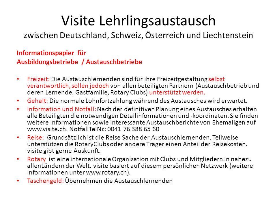 Visite Lehrlingsaustausch zwischen Deutschland, Schweiz, Österreich und Liechtenstein Unterkunft und Verpflegung: Die Austauschlernenden werden wenn immer möglich in einer Gastfamilie untergebracht.