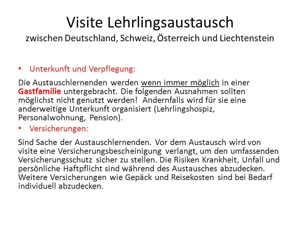 Visite Lehrlingsaustausch zwischen Deutschland, Schweiz, Österreich und Liechtenstein Unterkunft und Verpflegung: Die Austauschlernenden werden wenn i