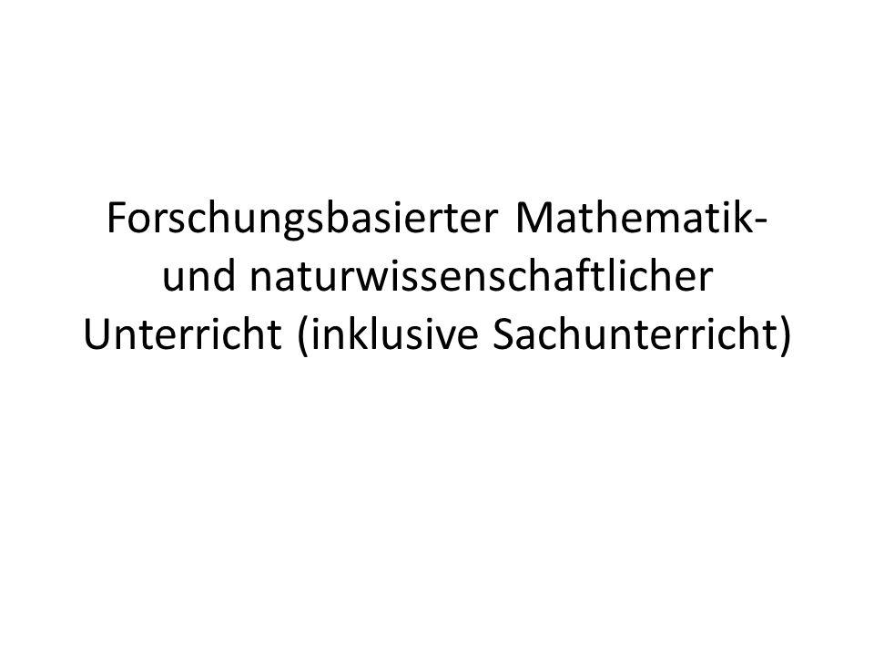 Forschungsbasierter Mathematik- und naturwissenschaftlicher Unterricht (inklusive Sachunterricht)