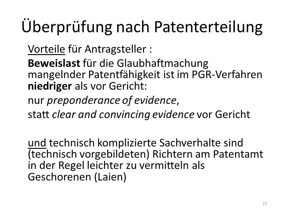 Überprüfung nach Patenterteilung Vorteile für Antragsteller : Beweislast für die Glaubhaftmachung mangelnder Patentfähigkeit ist im PGR-Verfahren nied