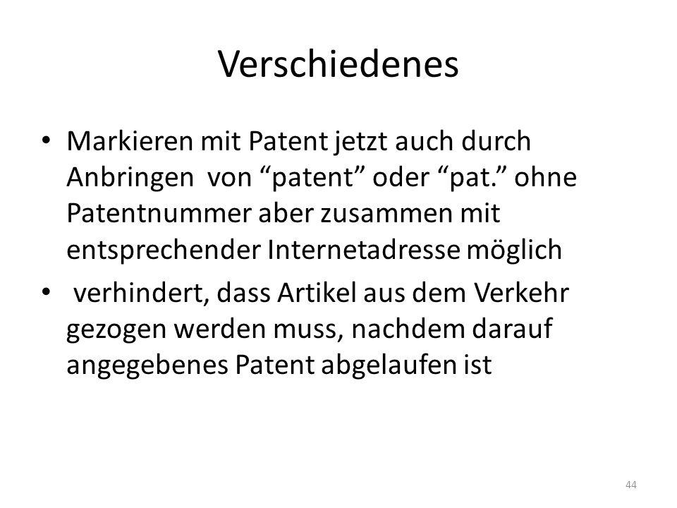 Verschiedenes Markieren mit Patent jetzt auch durch Anbringen von patent oder pat. ohne Patentnummer aber zusammen mit entsprechender Internetadresse