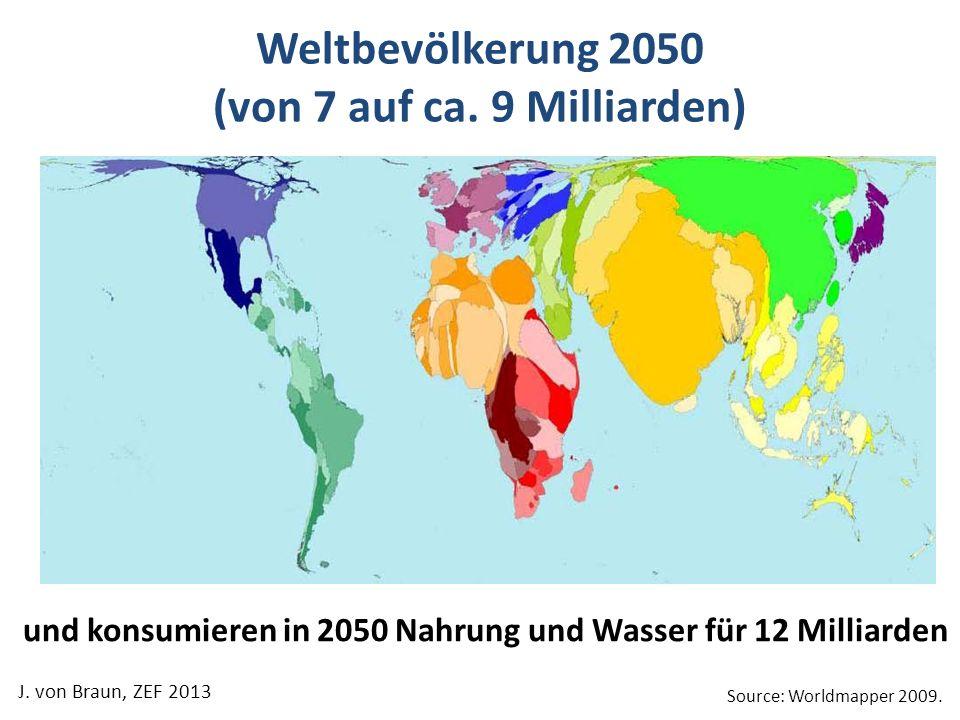 Weltbevölkerung 2050 (von 7 auf ca. 9 Milliarden) Source: Worldmapper 2009. und konsumieren in 2050 Nahrung und Wasser für 12 Milliarden
