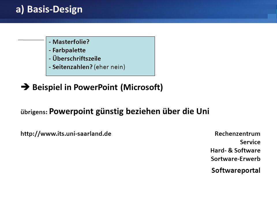 a) Basis-Design - Masterfolie? - Farbpalette - Überschriftszeile - Seitenzahlen? (eher nein) - Masterfolie? - Farbpalette - Überschriftszeile - Seiten