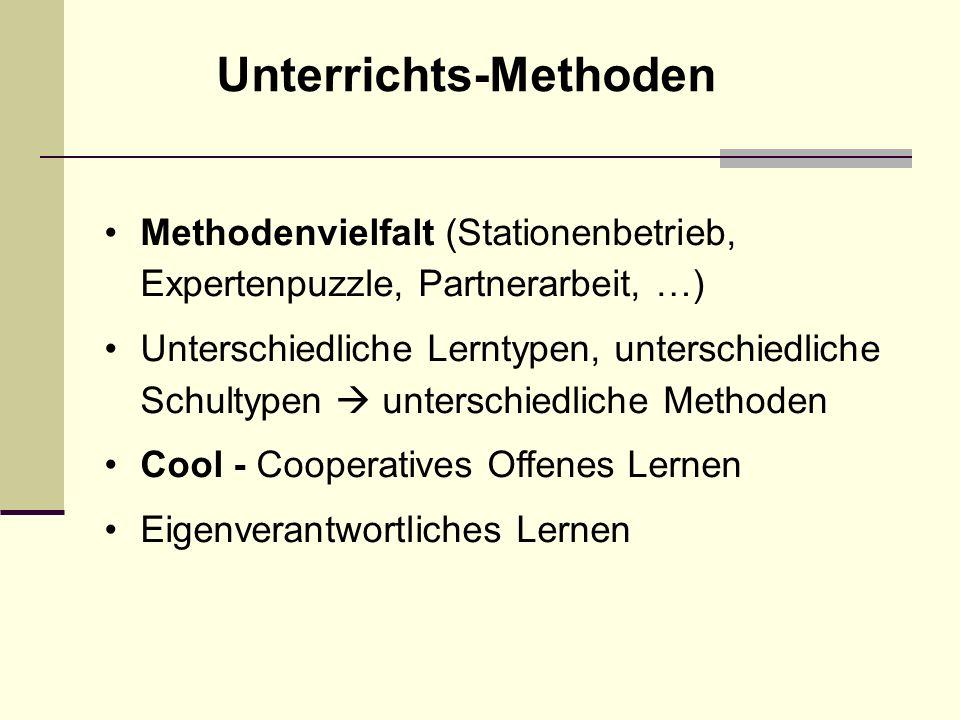 Methodenvielfalt (Stationenbetrieb, Expertenpuzzle, Partnerarbeit, …) Unterschiedliche Lerntypen, unterschiedliche Schultypen unterschiedliche Methoden Cool - Cooperatives Offenes Lernen Eigenverantwortliches Lernen Unterrichts-Methoden