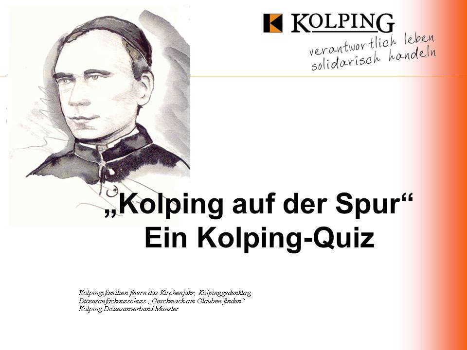 Kolping auf der Spur Ein Kolping-Quiz