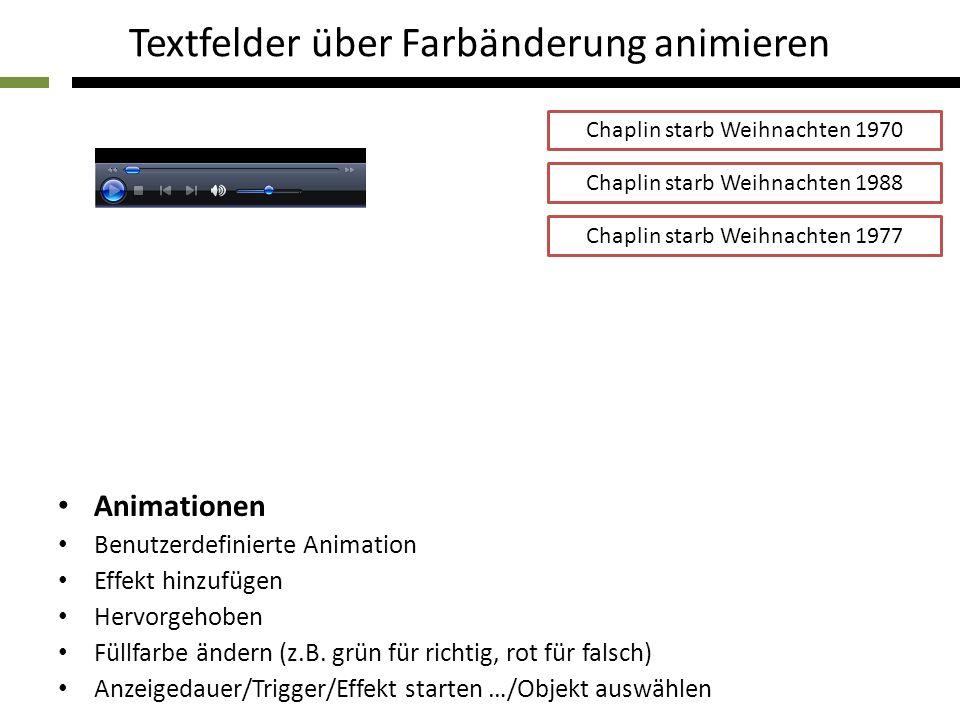Animationen Benutzerdefinierte Animation Effekt hinzufügen Hervorgehoben Füllfarbe ändern (z.B. grün für richtig, rot für falsch) Anzeigedauer/Trigger