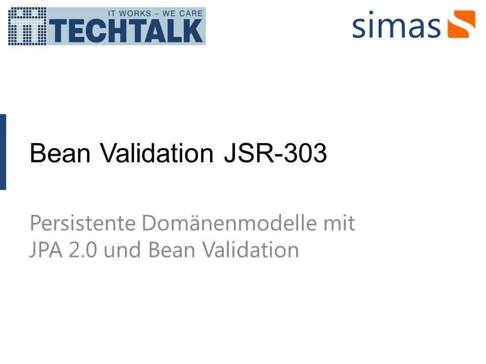 Bean Validation JSR-303 Persistente Domänenmodelle mit JPA 2.0 und Bean Validation