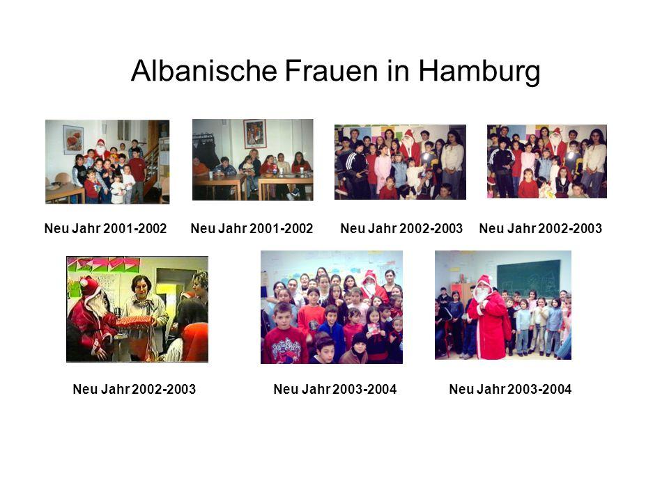 Albanische Frauen in Hamburg Neu Jahr 2001-2002 Neu Jahr 2001-2002 Neu Jahr 2002-2003 Neu Jahr 2002-2003 Neu Jahr 2002-2003 Neu Jahr 2003-2004 Neu Jahr 2003-2004