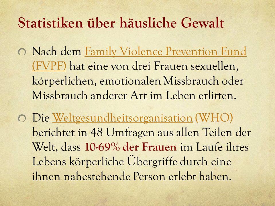 Statistiken über häusliche Gewalt Nach dem Family Violence Prevention Fund (FVPF) hat eine von drei Frauen sexuellen, körperlichen, emotionalen Missbr
