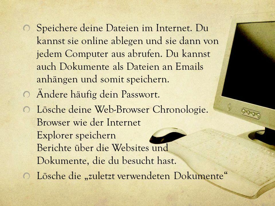 Speichere deine Dateien im Internet. Du kannst sie online ablegen und sie dann von jedem Computer aus abrufen. Du kannst auch Dokumente als Dateien an