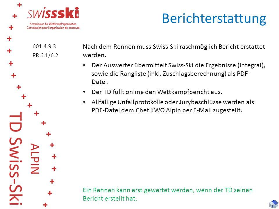 Berichterstattung Nach dem Rennen muss Swiss-Ski raschmöglich Bericht erstattet werden. Der Auswerter übermittelt Swiss-Ski die Ergebnisse (Integral),