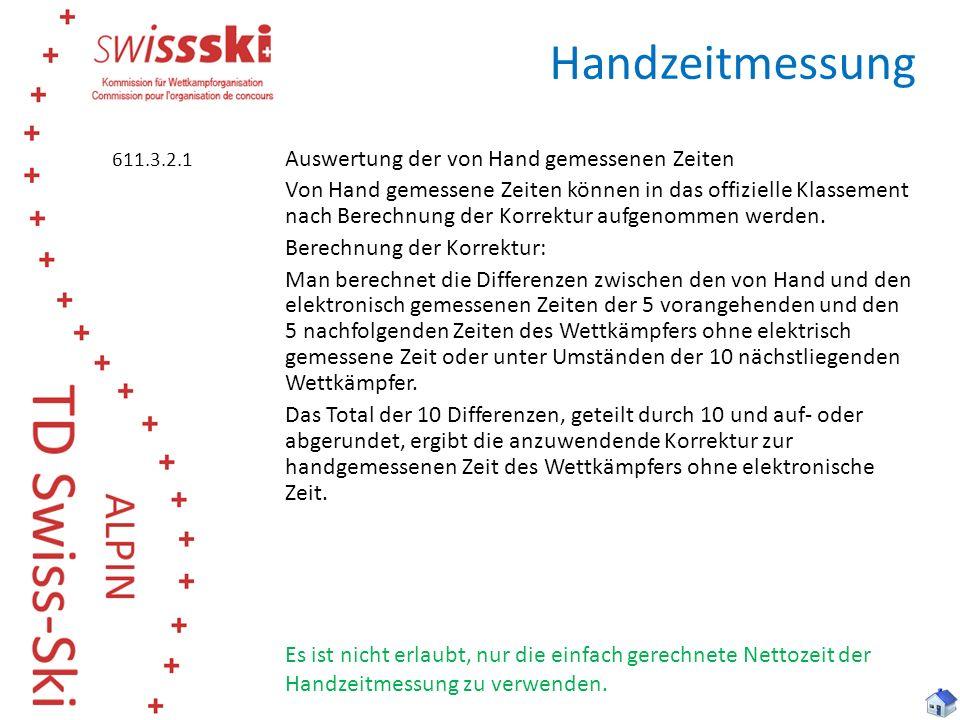 Handzeitmessung Auswertung der von Hand gemessenen Zeiten Von Hand gemessene Zeiten können in das offizielle Klassement nach Berechnung der Korrektur