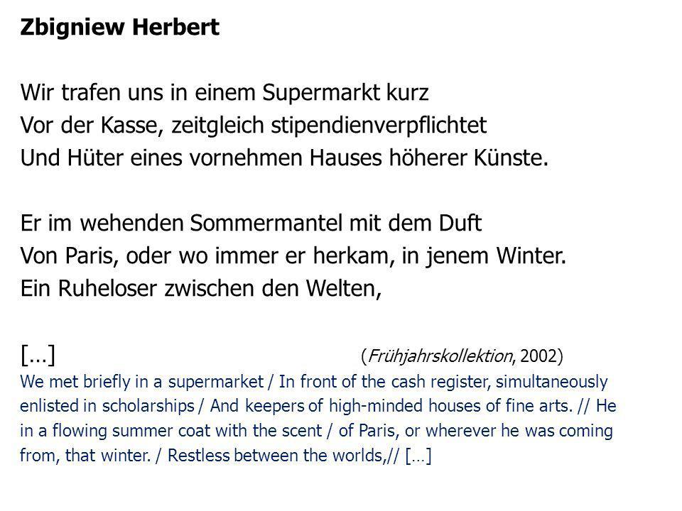Zbigniew Herbert Wir trafen uns in einem Supermarkt kurz Vor der Kasse, zeitgleich stipendienverpflichtet Und Hüter eines vornehmen Hauses höherer Kün