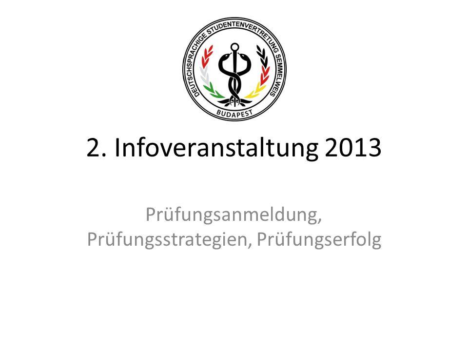 2. Infoveranstaltung 2013 Prüfungsanmeldung, Prüfungsstrategien, Prüfungserfolg