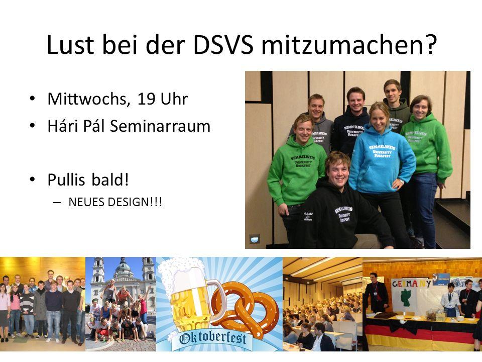 Lust bei der DSVS mitzumachen? Mittwochs, 19 Uhr Hári Pál Seminarraum Pullis bald! – NEUES DESIGN!!!