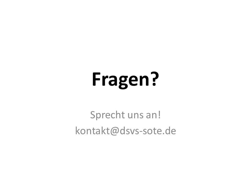 Fragen? Sprecht uns an! kontakt@dsvs-sote.de