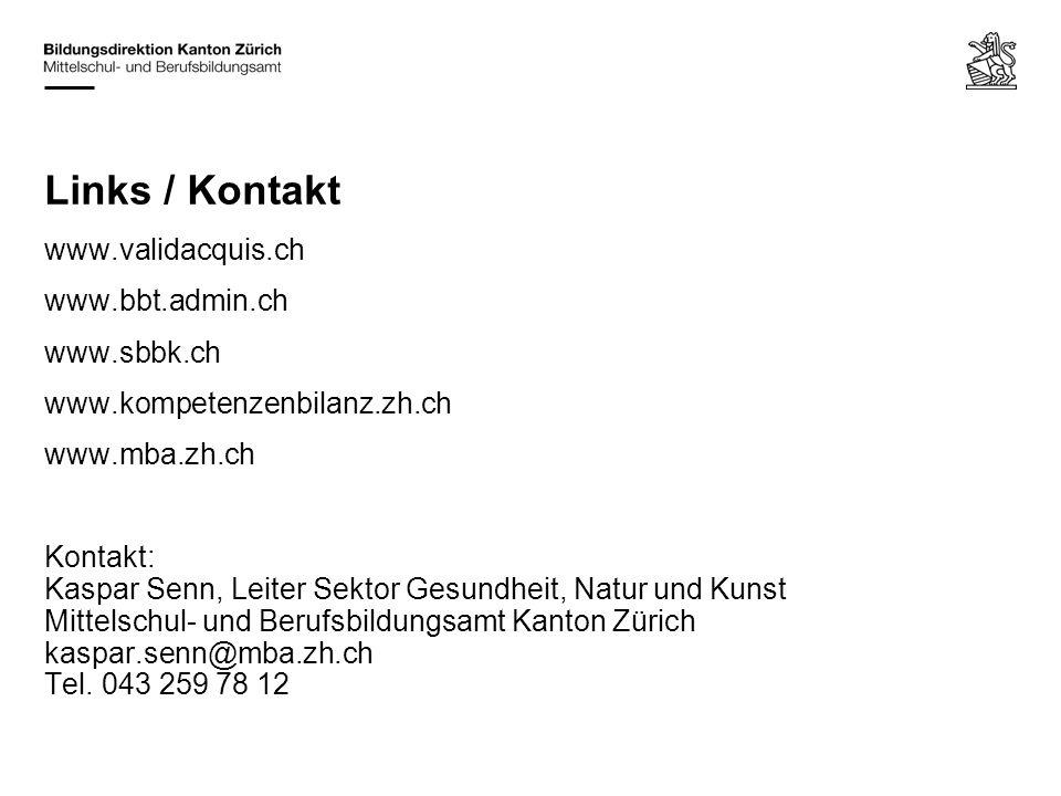 www.validacquis.ch www.bbt.admin.ch www.sbbk.ch www.kompetenzenbilanz.zh.ch www.mba.zh.ch Kontakt: Kaspar Senn, Leiter Sektor Gesundheit, Natur und Ku