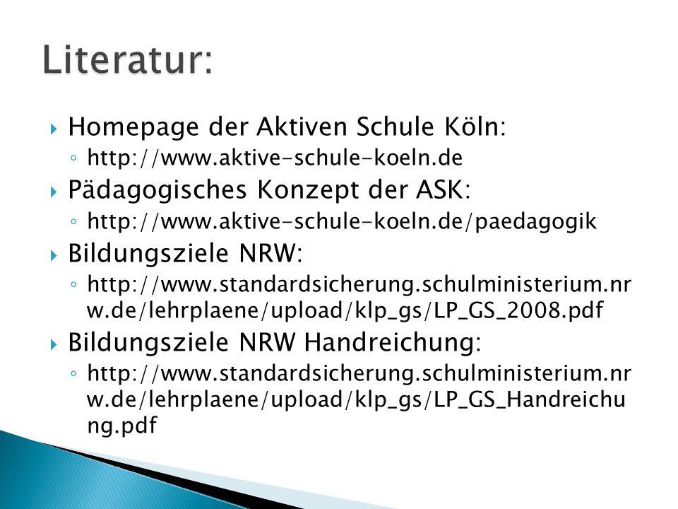 Homepage der Aktiven Schule Köln: http://www.aktive-schule-koeln.de Pädagogisches Konzept der ASK: http://www.aktive-schule-koeln.de/paedagogik Bildun