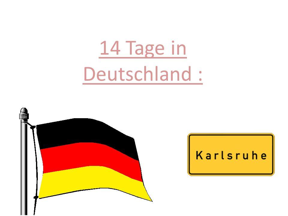 14 Tage in Deutschland :