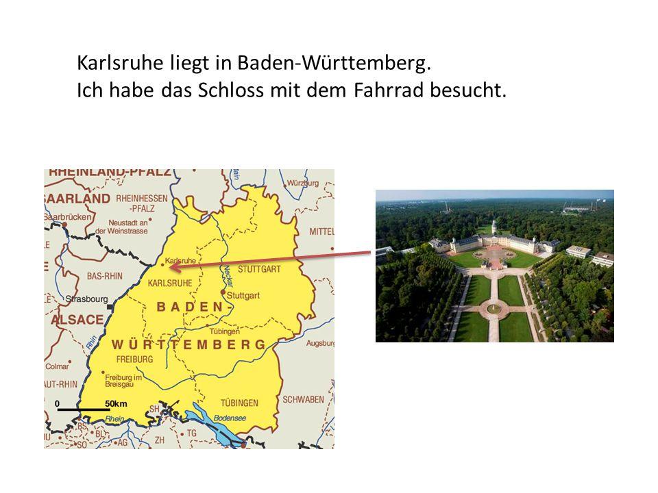 Karlsruhe liegt in Baden-Württemberg. Ich habe das Schloss mit dem Fahrrad besucht.