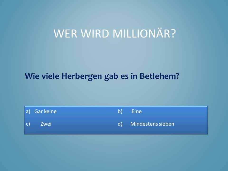 Wie viele Herbergen gab es in Betlehem? WER WIRD MILLIONÄR?