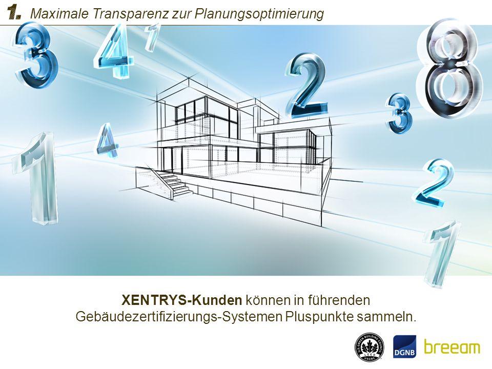 XENTRYS-Kunden können in führenden Gebäudezertifizierungs-Systemen Pluspunkte sammeln. Maximale Transparenz zur Planungsoptimierung