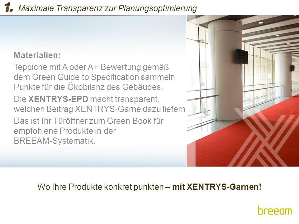 Materialien: Teppiche mit A oder A+ Bewertung gemäß dem Green Guide to Specification sammeln Punkte für die Ökobilanz des Gebäudes. Die XENTRYS-EPD ma