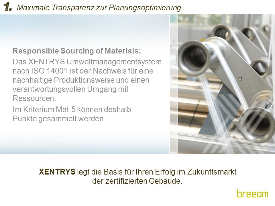 XENTRYS legt die Basis für Ihren Erfolg im Zukunftsmarkt der zertifizierten Gebäude. Responsible Sourcing of Materials: Das XENTRYS Umweltmanagementsy