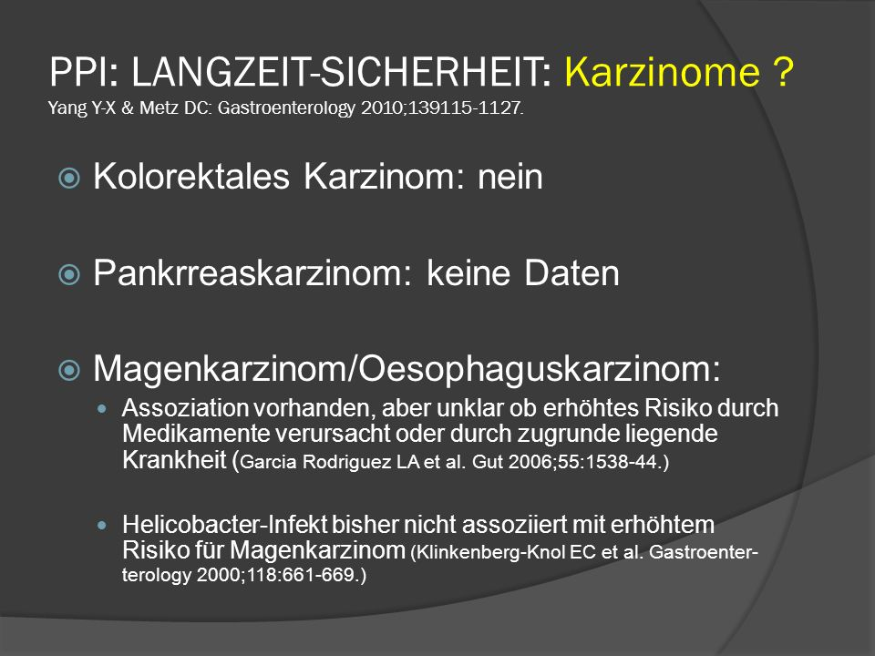 PPI: LANGZEIT-SICHERHEIT: Karzinome .Yang Y-X & Metz DC: Gastroenterology 2010;139115-1127.