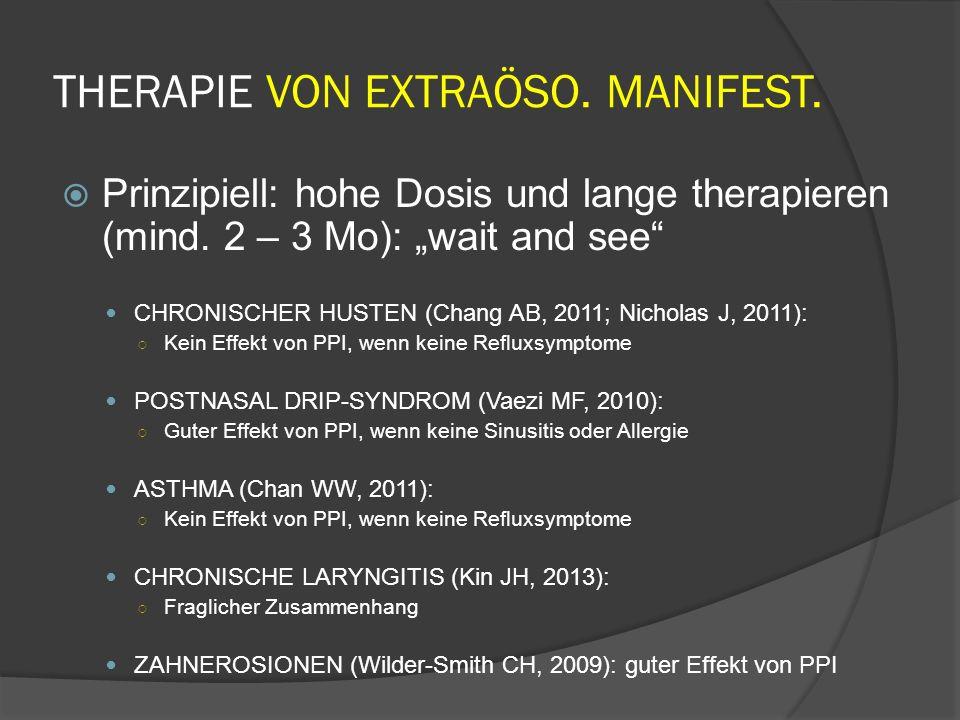 THERAPIE VON EXTRAÖSO.MANIFEST. Prinzipiell: hohe Dosis und lange therapieren (mind.