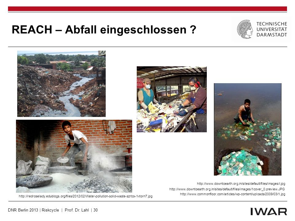 REACH – Abfall eingeschlossen ? http://www.downtoearth.org.in/sites/default/files/images/1cover_0.preview.JPG http://www.downtoearth.org.in/sites/defa