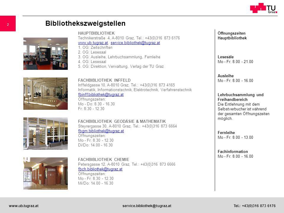 3 www.ub.tugraz.atservice.bibliothek@tugraz.at Tel.: +43(0)316 873 6176 Service Beratung bei Literatursuche und Bibliotheksbenützung Benützung der Bücher und Zeitschriften in den Lesesälen, der Arbeitsplätze mit Internetzugang und Drucker sowie der Scanner für Bücher und Zeitschriften Entlehnung aus den Buchbeständen Zugang zu elektronischen Zeitschriften, elektronischen Büchern, Datenbanken, Nachschlagewerken WLAN Zugang an allen Standorten Fernleihe für nicht in Graz vorhandene wissenschaftliche Literatur Recherchen in nationalen und internationalen Datenbanken Wissenswert.