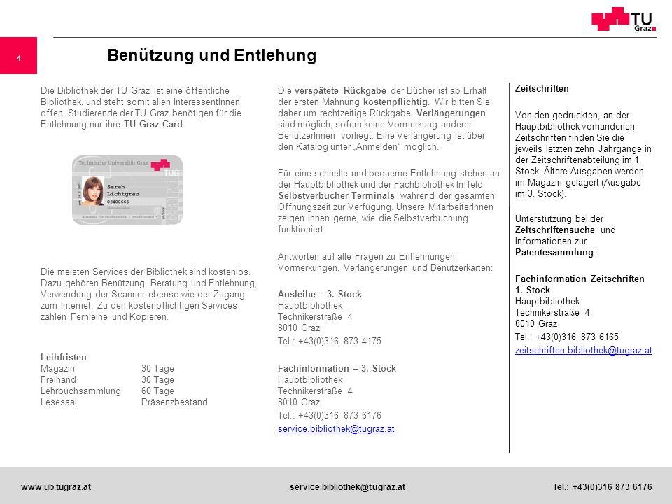 5 www.ub.tugraz.atservice.bibliothek@tugraz.at Tel.: +43(0)316 873 6176 Wissenswert.