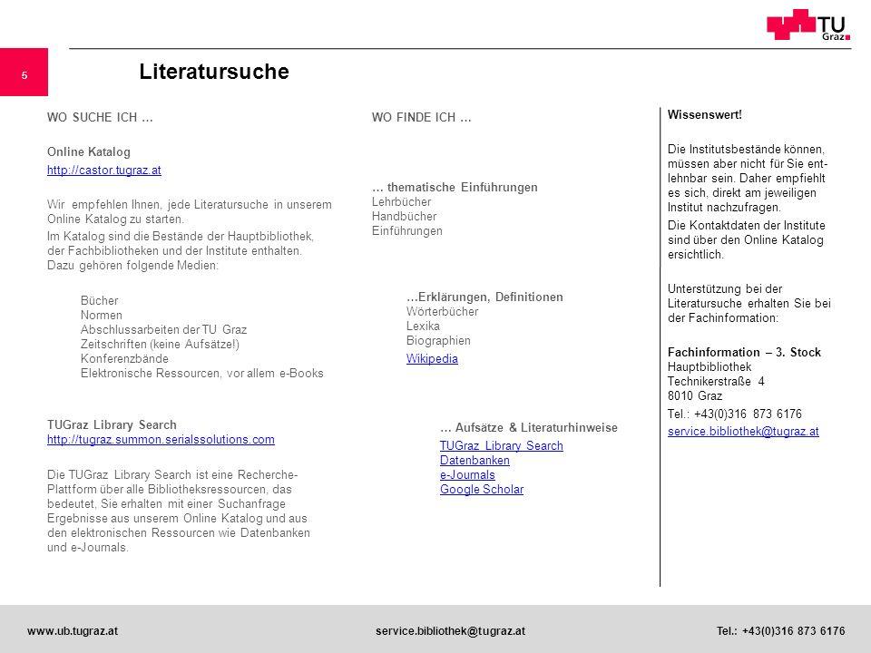 5 www.ub.tugraz.atservice.bibliothek@tugraz.at Tel.: +43(0)316 873 6176 Wissenswert! Die Institutsbestände können, müssen aber nicht für Sie ent- lehn