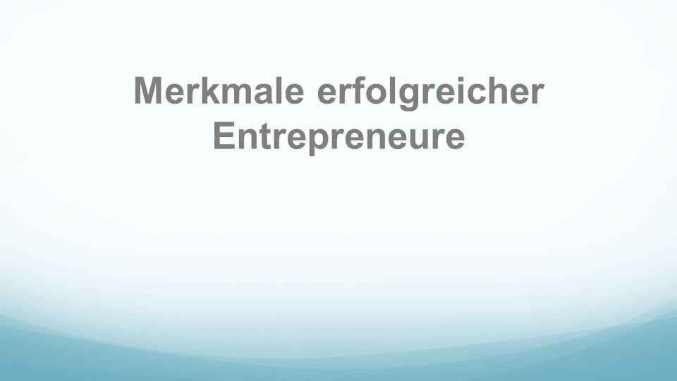 Merkmale erfolgreicher Entrepreneure