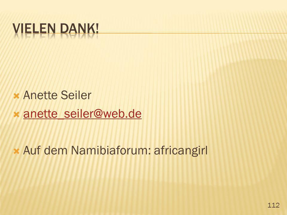 112 Anette Seiler anette_seiler@web.de Auf dem Namibiaforum: africangirl