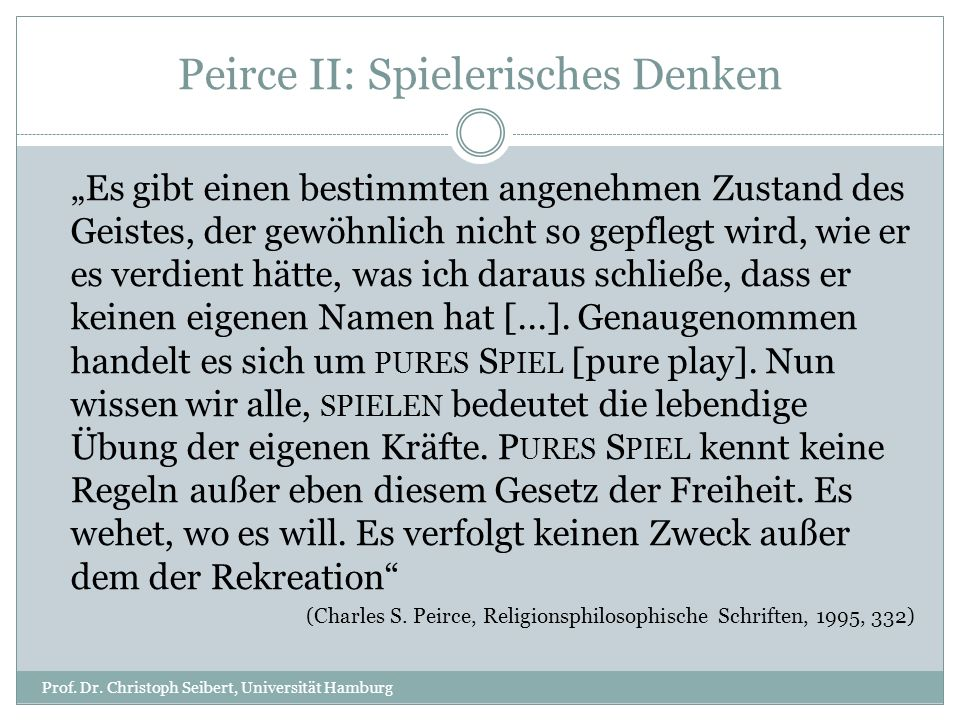 Peirce III: Verlaufsaspekte Prof.Dr.