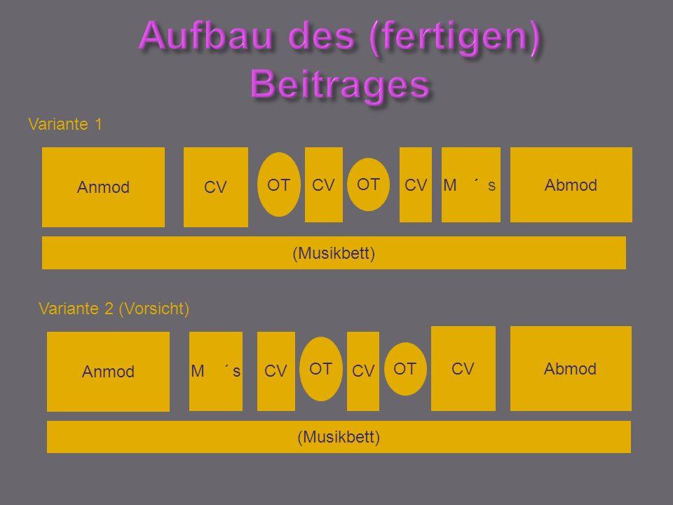 AnmodCV OT CV OT CVMU´sAbmod (Musikbett) Anmod CV OT CV OT CVMU´s Abmod Variante 1 (Musikbett) Variante 2 (Vorsicht)