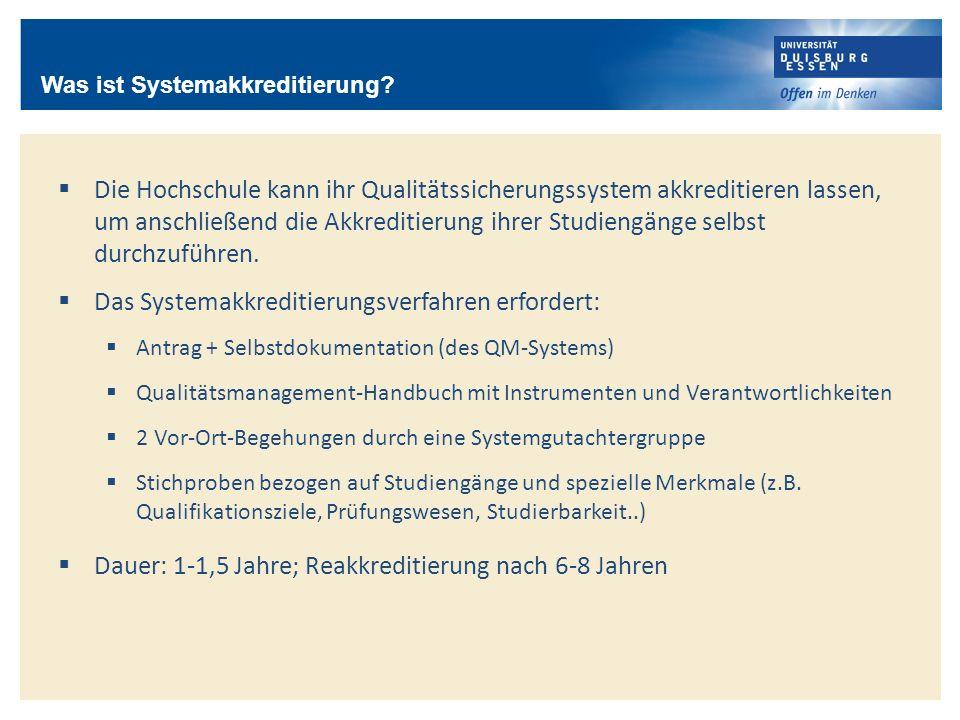 Die Hochschule kann ihr Qualitätssicherungssystem akkreditieren lassen, um anschließend die Akkreditierung ihrer Studiengänge selbst durchzuführen. Da