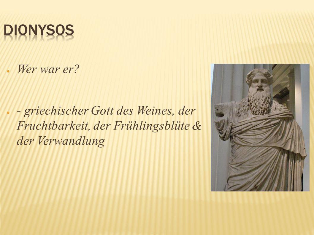 Wer war er? - griechischer Gott des Weines, der Fruchtbarkeit, der Frühlingsblüte & der Verwandlung