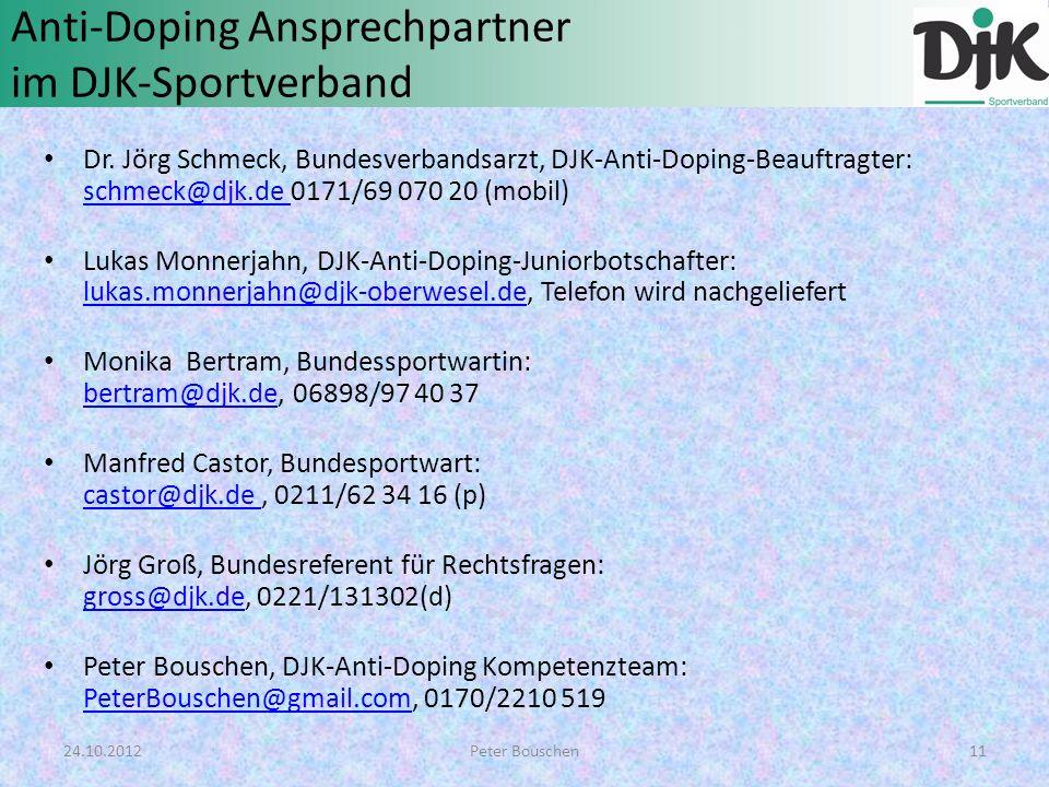 Anti-Doping Ansprechpartner im DJK-Sportverband Dr. Jörg Schmeck, Bundesverbandsarzt, DJK-Anti-Doping-Beauftragter: schmeck@djk.de 0171/69 070 20 (mob