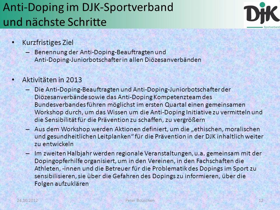 Anti-Doping im DJK-Sportverband und nächste Schritte Kurzfristiges Ziel – Benennung der Anti-Doping-Beauftragten und Anti-Doping-Juniorbotschafter in