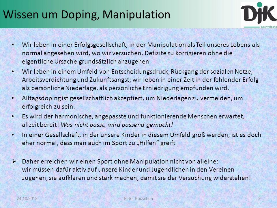 Wissen um Doping, Manipulation Wir leben in einer Erfolgsgesellschaft, in der Manipulation als Teil unseres Lebens als normal angesehen wird, wo wir v