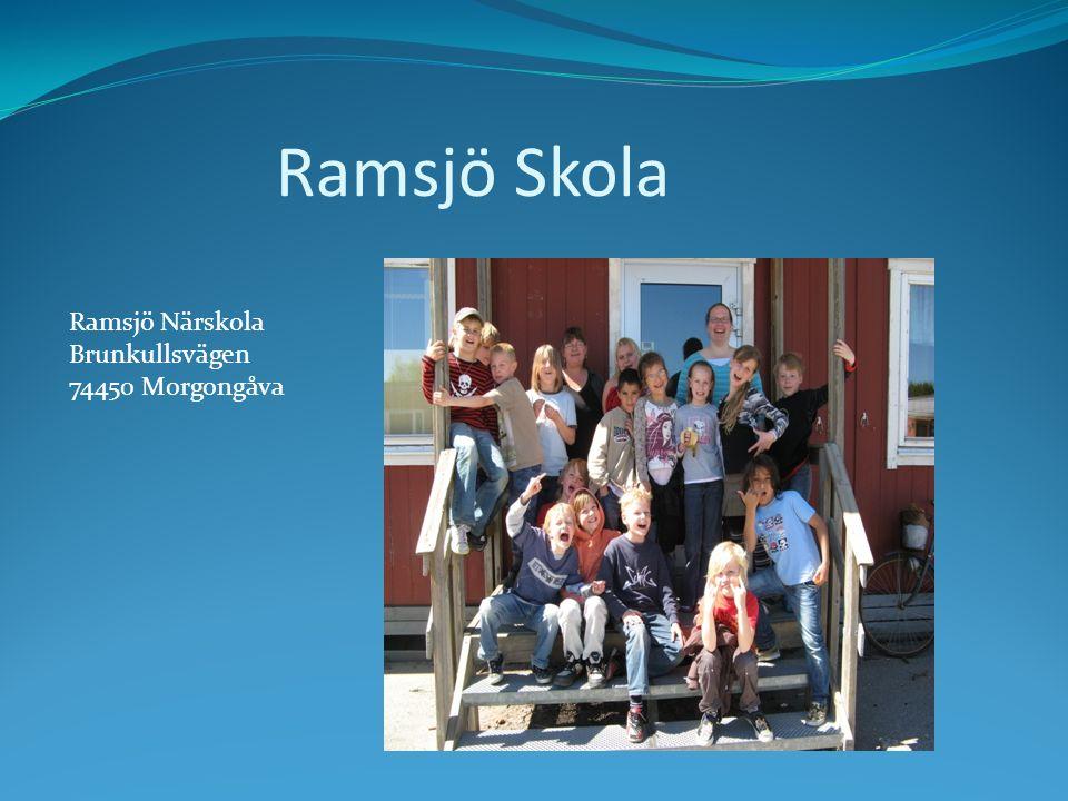 Ramsjö Skola Ramsjö Närskola Brunkullsvägen 74450 Morgongåva