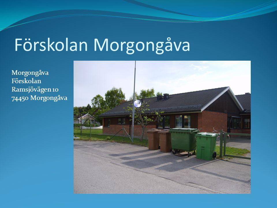 Förskolan Morgongåva Morgongåva Förskolan Ramsjövägen 10 74450 Morgongåva