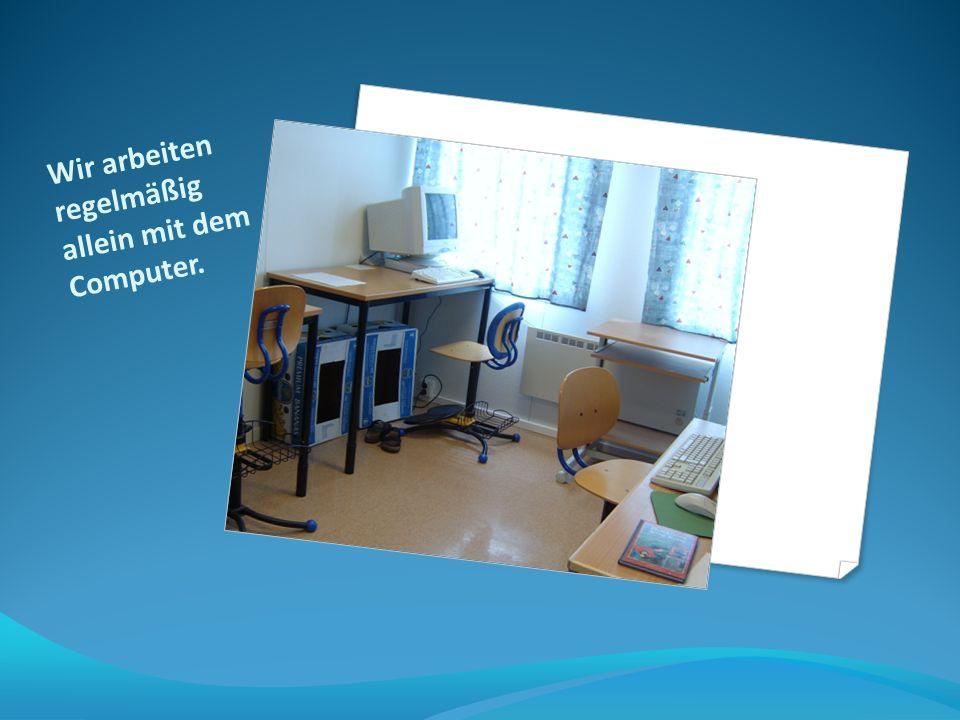 Wir arbeiten regelmäßig allein mit dem Computer.