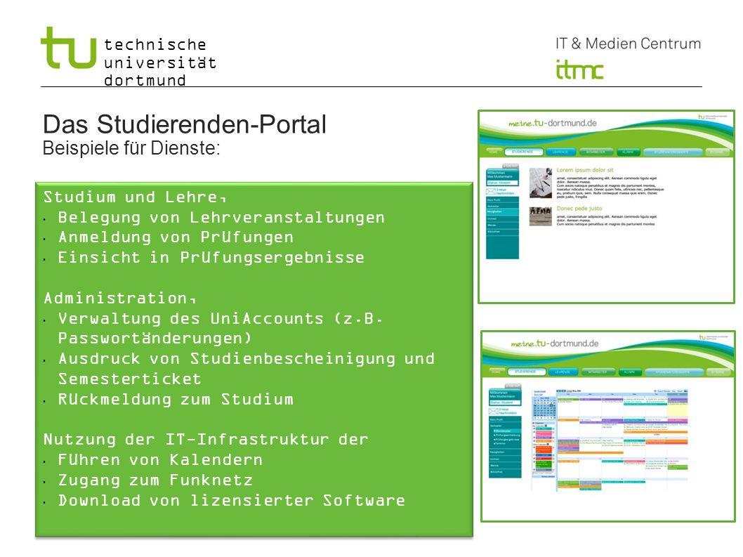 technische universität dortmund Das Studierenden-Portal Beispiele für Dienste: Studium und Lehre, Belegung von Lehrveranstaltungen Anmeldung von Prüfu